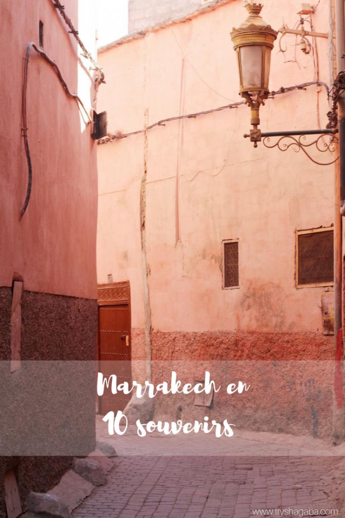 Marrakech en 10 souvenirs