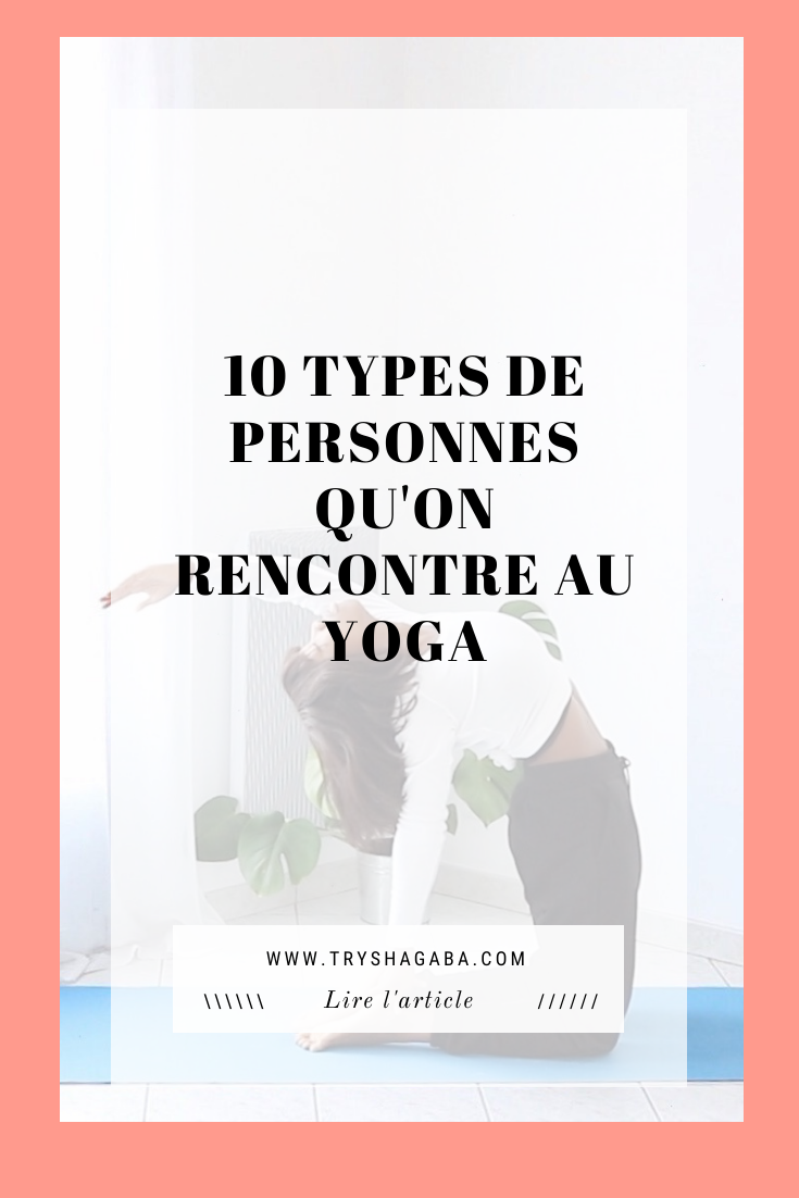 Trysha Gaba - Types de personnes qu'on rencontre au yoga