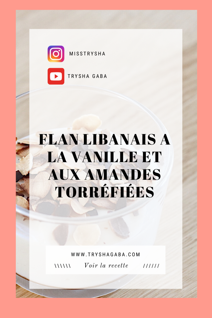 Trysha Gaba - Flan libanais à la vanille Pinterest