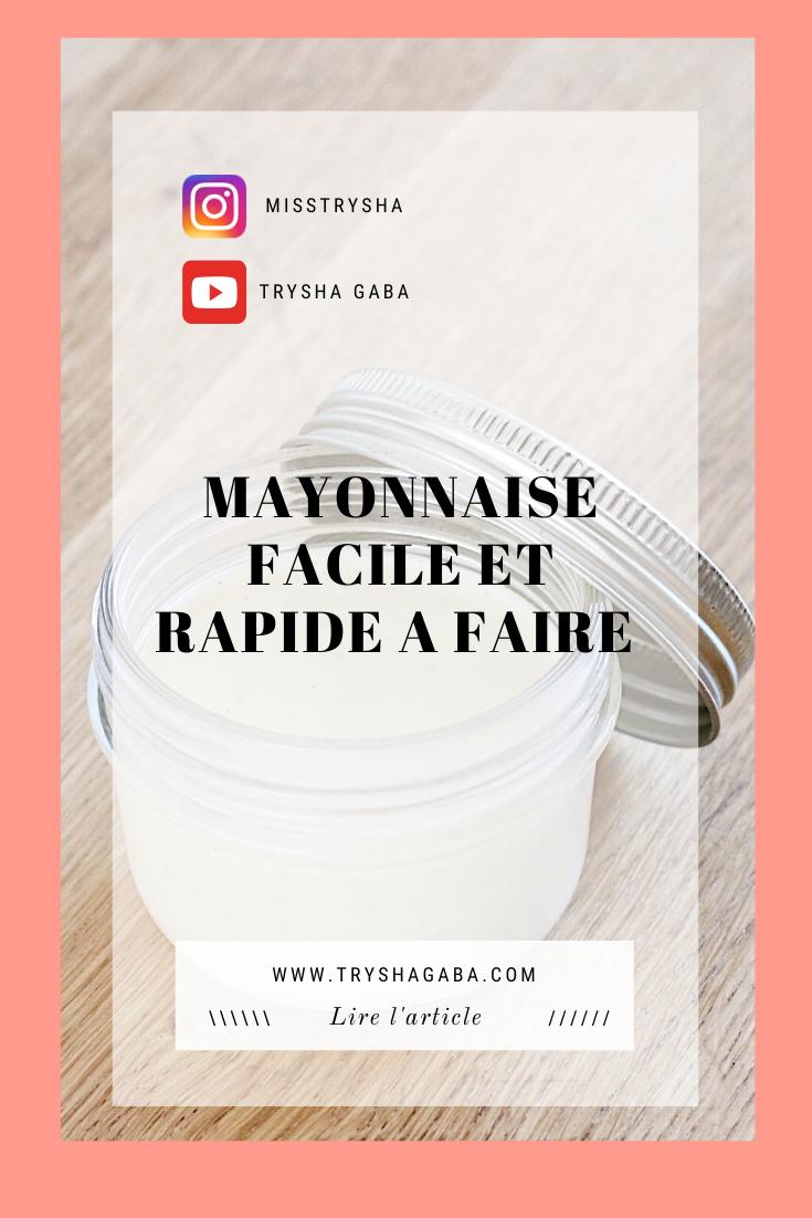 Trysha Gaba - Mayonnaise maison facile et rapide
